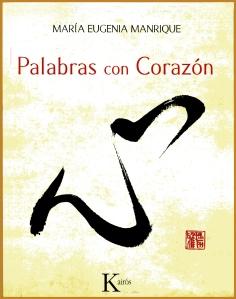 Palabras con Corazón Maria Eugenia Manrique Editorial Kairós